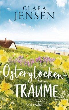 Osterglockenträume (eBook, ePUB) - Jensen, Clara
