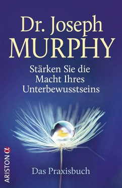 Stärken Sie die Macht Ihres Unterbewusstseins (eBook, ePUB) - Murphy, Joseph