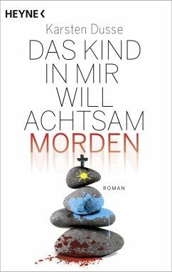 Das Kind in mir will achtsam morden / Achtsam morden Bd.2 (eBook, ePUB) - Dusse, Karsten