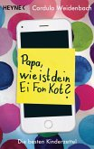 Papa, wie ist dein Ei Fon Kot? (eBook, ePUB)