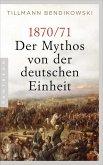1870/71: Der Mythos von der deutschen Einheit (eBook, ePUB)