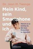 Mein Kind, sein Smartphone und ich (eBook, ePUB)