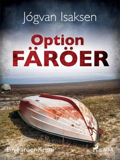 Option Färöer - Ein Färöer-Krimi (eBook, ePUB) - Isaksen, Jógvan