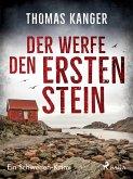 Der werfe den ersten Stein - Ein Schweden-Krimi (eBook, ePUB)