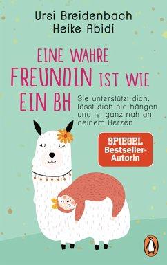 Eine wahre Freundin ist wie ein BH (eBook, ePUB) - Abidi, Heike; Breidenbach, Ursi