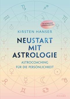 Neustart mit Astrologie (eBook, ePUB) - Hanser, Kirsten