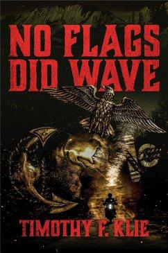 No Flags Did Wave (eBook, ePUB)