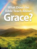 What Does the Bible Teach About Grace? (eBook, ePUB)