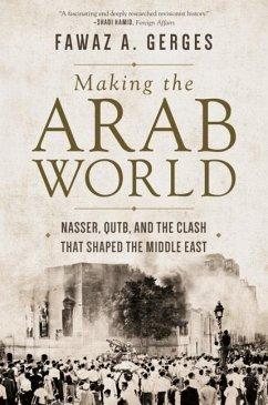Making the Arab World (eBook, PDF) - Gerges, Fawaz A.
