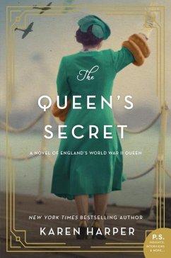 The Queen's Secret: A Novel of England's World War II Queen - Harper, Karen