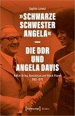 »Schwarze Schwester Angela« - Die DDR und Angela Davis