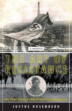 The Art of Resistance - Rosenberg, Justus