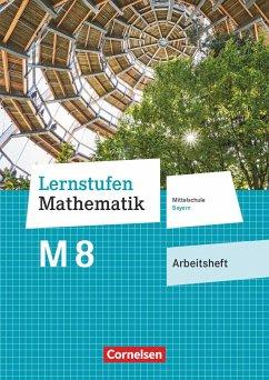 Lernstufen Mathematik 8. Jahrgangsstufe - Mittelschule Bayern - Arbeitsheft mit eingelegten Lösungen - Paczulla, Manfred