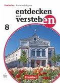 Entdecken und verstehen 8. Jahrgangsstufe - Für die sechsstufige Realschule in Bayern - Vom Zeitalter der Aufklärung bis zum Deutschen Kaiserreich