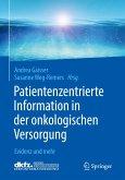 Patientenzentrierte Information in der onkologischen Versorgung