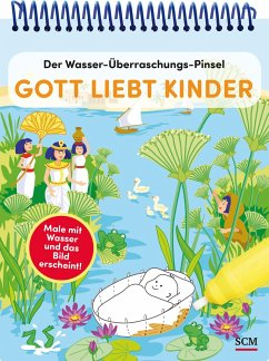 Der Wasser-Überraschungs-Pinsel - Gott liebt Kinder - Schalk, Anita