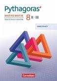 Pythagoras 8. Jahrgangsstufe (WPF II/III) - Realschule Bayern - Arbeitsheft mit eingelegten Lösungen