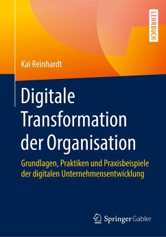 Digitale Transformation der Organisation - Reinhardt, Kai