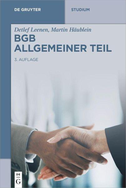 BGB Allgemeiner Teil: Rechtsgeschäftslehre - Leenen, Detlef; Häublein, Martin