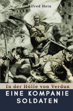 Eine Kompanie Soldaten - Hein, Alfred