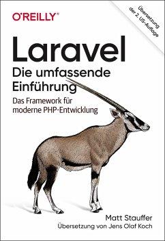 Laravel - Die umfassende Einführung - Stauffer, Matt