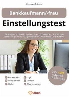 Einstellungstest Bankkaufmann / Bankkauffrau - Silbernagel, Philipp; Erdmann, Waldemar