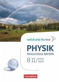 Natur und Technik - Physik Band 8: Wahlpflichtfächergruppe II-III - Realschule Bayern - Schülerbuch