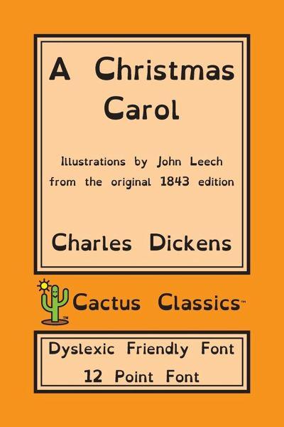 A Christmas Carol (Cactus Classics Dyslexic Friendly Font) von Charles Dickens; Marc Cactus ...