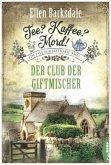 Der Club der Giftmischer / Tee? Kaffee? Mord! Bd.5