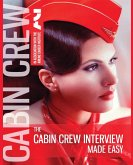 The Cabin Crew Interview Made Easy: Everything you need to know to pass the flight attendant assessment