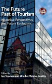 The Future Past of Tourism: Historical Perspectives and Future Evolutions