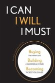 I Can, I Will, I Must: Buying the Hamptons, Building a Successful Future, Becoming the Best You Can Be