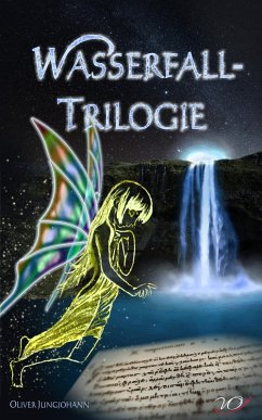 Wasserfall-Trilogie (eBook, ePUB) - Jungjohann, Oliver