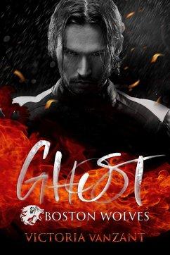 Boston Wolves - Ghost (eBook, ePUB) - vanZant, Victoria