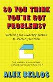 So You Think You've Got Problems? (eBook, ePUB)