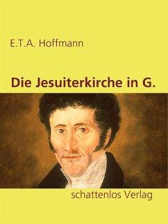 Die Jesuiterkirche in G. (eBook, ePUB)