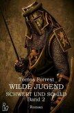 WILDE JUGEND - SCHWERT UND SCHILD, BAND 2