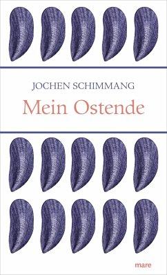 Mein Ostende - Schimmang, Jochen