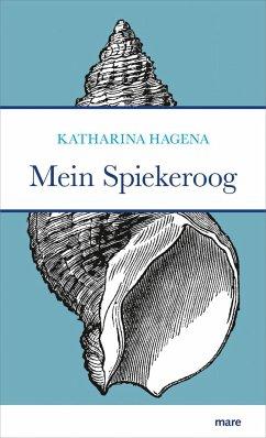 Mein Spiekeroog - Hagena, Katharina