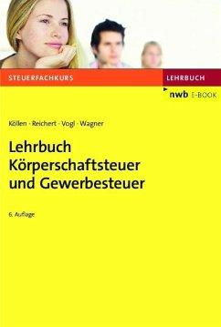 Lehrbuch Körperschaftsteuer und Gewerbesteuer (eBook, PDF) - Köllen, Josef; Reichert, Gudrun; Vogl, Elmar; Wagner, Edmund