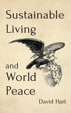 Sustainable Living and World Peace (eBook, ePUB)