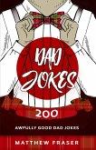 Dad Jokes: 200 Awfully Good Dad Jokes (Dad Jokes!) (eBook, ePUB)