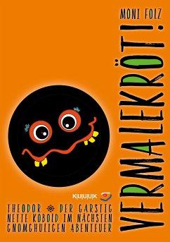 Vermalekröt! (eBook, ePUB) - Folz, Moni