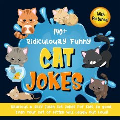 140+ Ridiculously Funny Cat Jokes. Hilarious & Silly Clean Cat Jokes for Kids. So good, Even Your Cat or Kitten Will Laugh Out Loud! (With Pictures!) (eBook, ePUB) - Books, Bim Bam Bom Funny Joke