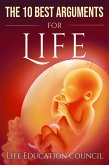 The 10 Best Arguments for Life: Uncovering the Lies of the Abortion Industry (eBook, ePUB)