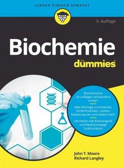 Biochemie für Dummies (eBook, ePUB) - Langley, Richard; Moore, John T.