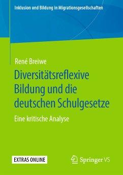 Diversitätsreflexive Bildung und die deutschen Schulgesetze (eBook, PDF) - Breiwe, René