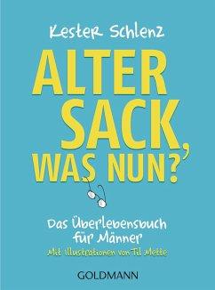 Alter Sack, was nun? - Schlenz, Kester