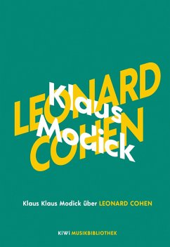 Klaus Modick über Leonard Cohen / KiWi Musikbibliothek Bd.5 - Modick, Klaus
