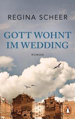 Gott wohnt im Wedding - Scheer, Regina